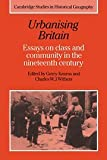 Kearns, Gerry: Urbanising Britain : Essays on Class and Community in the Nineteenth Century
