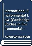 Weiss: International Environmental Law (Cambridge Studies in Environmental Policy)