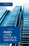 Marx, Karl: Marx : Later Political Writings