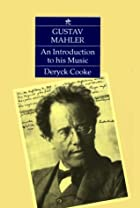 Gustav Mahler: An Introduction to his Music…