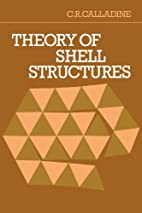 Theory of Shell Structures by C. R.…