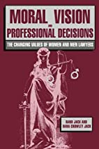 Moral vision and professional decisions :…