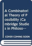 Armstrong, D.M.: A Combinatorial Theory of Possibility