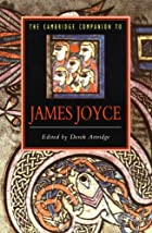 The Cambridge Companion to James Joyce by…