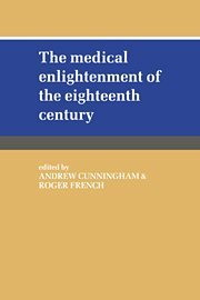 the-medical-enlightenment-of-the-eighteenth-century-history-of-medicine