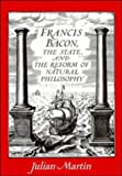 Martin, Julian: Francis Bacon, the State, and the Reform of Natural Philosophy
