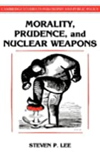 Morality, Prudence, and Nuclear Weapons by…