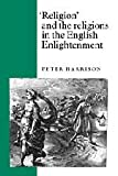 Harrison, Peter: Religion' and the Religions in the English Enlightenment