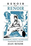 Renoir, Jean: Renoir on Renoir: Interviews, Essays, and Remarks