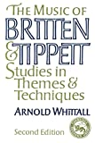 Whittall, Arnold: The Music of Britten and Tippett: Studies in Themes and Techniques