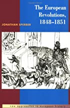 The European Revolutions, 1848-1851 by…