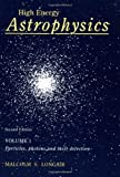 Longair, M. S.: High Energy Astrophysics: Particles, Photons and Their Detection