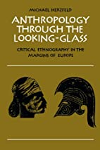 Anthropology through the Looking-Glass:…