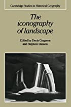 The Iconography of Landscape: Essays on the…