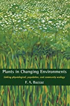 Plants in changing environments : linking…