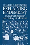 Rosenberg, Charles E.: Explaining Epidemics: And Other Studies in the History of Medicine