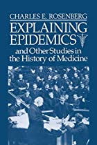 Explaining Epidemics: and Other Studies in…