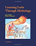 Hanlin, Jayne I.: Learning Latin Through Mythology