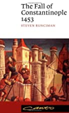 The Fall of Constantinople 1453 by Steven…
