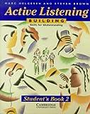 Helgesen, Marc: Active Listening: Building Skills for Understanding Student's book