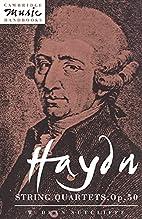 Haydn: String Quartets, Op. 50 by W. Dean…