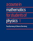 Sternberg, Shlomo: A Course in Mathematics for Students of Physics