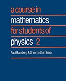 Paul Bamberg: A Course in Mathematics for Students of Physics: Volume 2