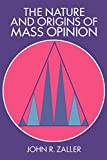 Zaller, John: The Nature and Origins of Mass Opinion