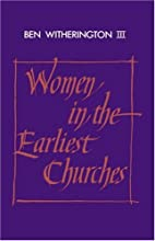 Women in the Earliest Churches (Society for…