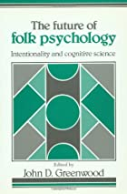 The Future of Folk Psychology:…