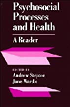 Psychosocial processes and health : a reader…