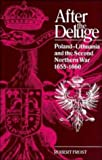 Frost, Robert I.: After the Deluge: Poland-Lithuania and the Second Northern War, 1655-1660