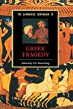 Easterling, P. E.: The Cambridge Companion to Greek Tragedy