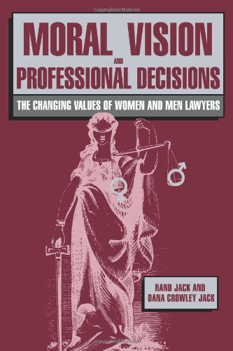 moral-vision-and-professional-decisions-the-changing-values-of-women-and-men-lawyers