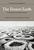 Smith, Michael W.: The Frozen Earth: Fundamentals of Geocryology