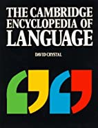 The Cambridge encyclopedia of language by…