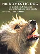 The Domestic Dog: Its Evolution, Behaviour…