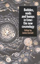 Bubbles, Voids and Bumps in Time: The New…