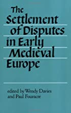 The Settlement of Disputes in Early Medieval…