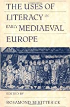 The Uses of Literacy in Early Mediaeval…