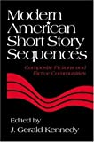 Kennedy, J. Gerald: Modern American Short Story Sequences : Composite Fictions and Fictive Communities