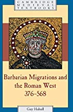 Barbarian Migrations and the Roman West by…