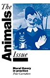 Carruthers, Peter: The Animals Issue: Moral Theory in Practice