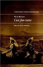 W. A. Mozart: Così Fan Tutte by Bruce Alan…