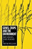 Holden, John H.: Genes, Crops and the Environment