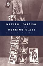 Nazism, Fascism and the Working Class by…
