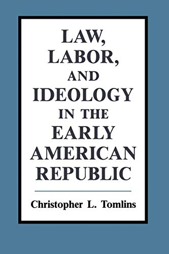 law-labor-and-ideology-in-the-early-american-republic