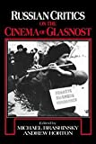Brashinsky, Michael: Russian Critics on the Cinema of Glasnost