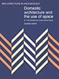 Kent, Susan: Domestic Architecture and the Use of Space : An Interdisciplinary Cross-Cultural Study