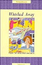 Whisked Away: Poems for More than One Voice…